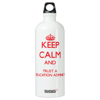 Keep Calm and Trust a Higher Education Administrat SIGG Traveller 1.0L Water Bottle