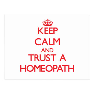Keep Calm and Trust a Homeopath Post Card