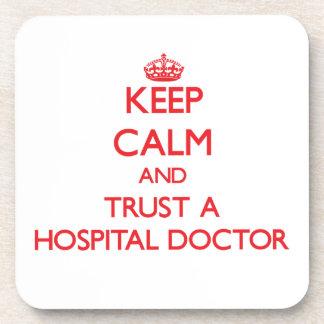 Keep Calm and Trust a Hospital Doctor Coasters