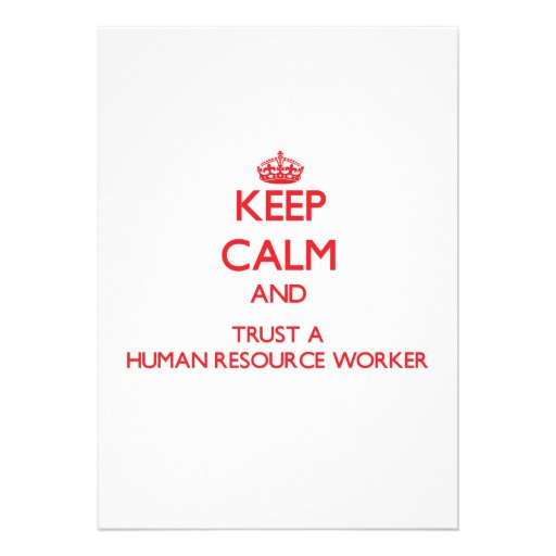Keep Calm and Trust a Human Resource Worker Invites