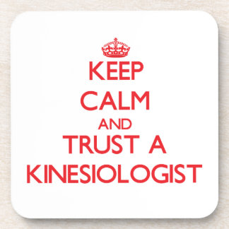 Keep Calm and Trust a Kinesiologist Beverage Coasters
