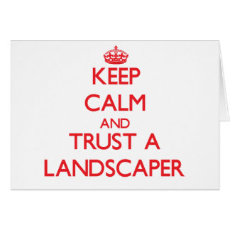Keep Calm and Trust a Landscaper Card