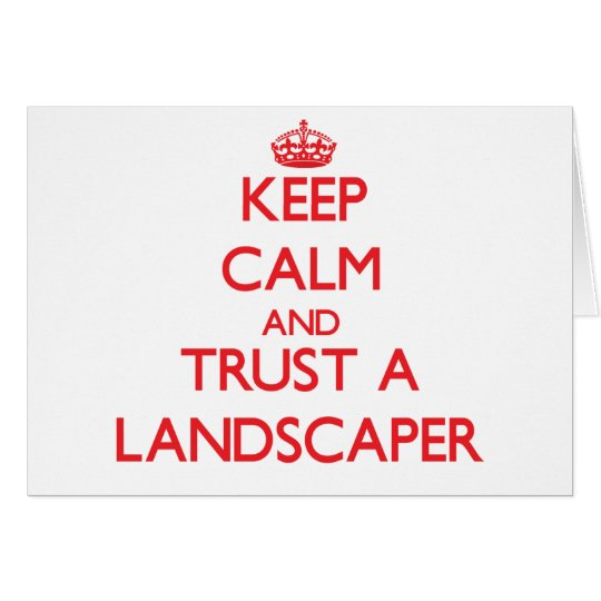Keep Calm and Trust a Landscaper Card