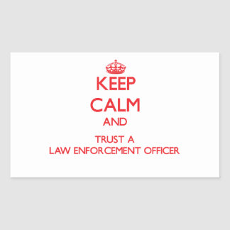 Keep Calm and Trust a Law Enforcement Officer Rectangle Stickers
