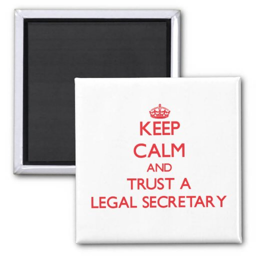 Keep Calm and Trust a Legal Secretary Magnet
