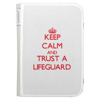 Keep Calm and Trust a Lifeguard Kindle Cases