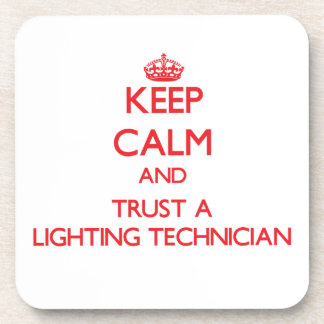 Keep Calm and Trust a Lighting Technician Coaster