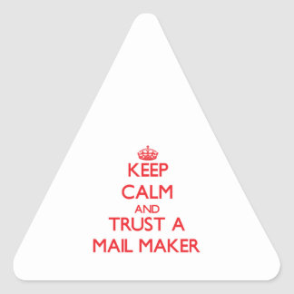Keep Calm and Trust a Mail Maker Triangle Sticker