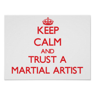 Keep Calm and Trust a Martial Artist Print