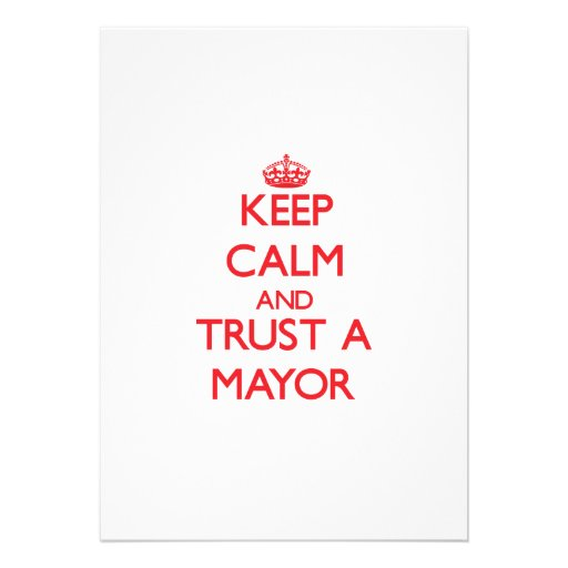 Keep Calm and Trust a Mayor Announcement
