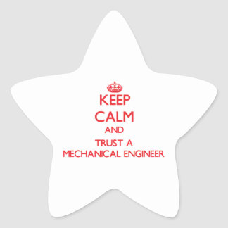 Keep Calm and Trust a Mechanical Engineer Star Stickers