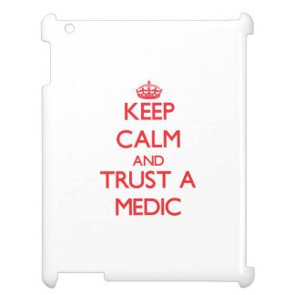Keep Calm and Trust a Medic iPad Cases