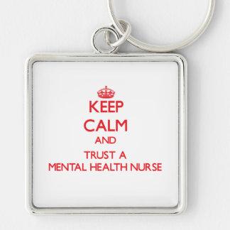 Keep Calm and Trust a Mental Health Nurse Keychain