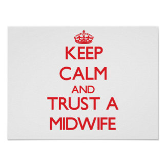 Keep Calm and Trust a Midwife Poster