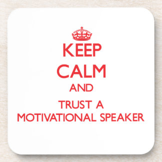 Keep Calm and Trust a Motivational Speaker Beverage Coasters
