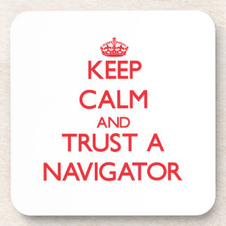 Keep Calm and Trust a Navigator Beverage Coaster