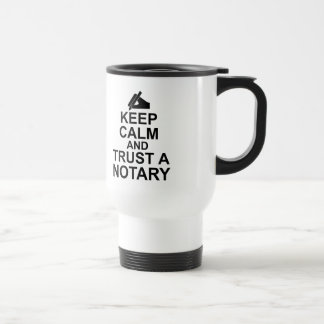 Keep Calm and Trust a Notary Travel Mug