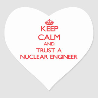 Keep Calm and Trust a Nuclear Engineer Stickers