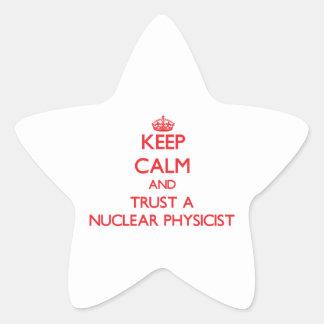 Keep Calm and Trust a Nuclear Physicist Sticker