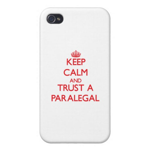 Keep Calm and Trust a Paralegal iPhone 4 Case