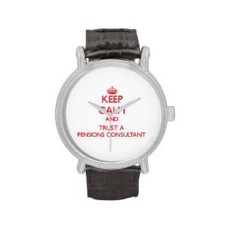 Keep Calm and Trust a Pensions Consultant Wrist Watches