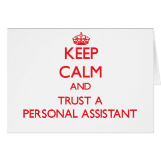 Keep Calm and Trust a Personal Assistant Greeting Card