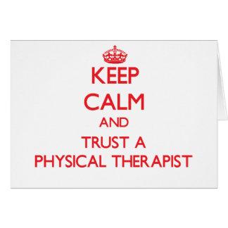 Keep Calm and Trust a Physical arapist Greeting Card
