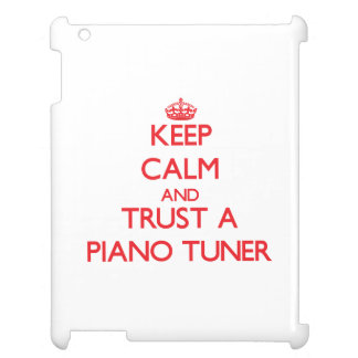 Keep Calm and Trust a Piano Tuner iPad Covers
