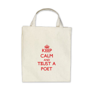 Keep Calm and Trust a Poet Canvas Bags