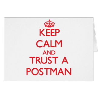 Keep Calm and Trust a Postman Greeting Card