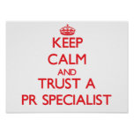 Keep Calm and Trust a Pr Specialist Poster