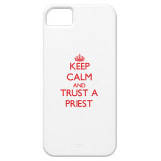 Keep Calm and Trust a Priest iPhone 5 Case