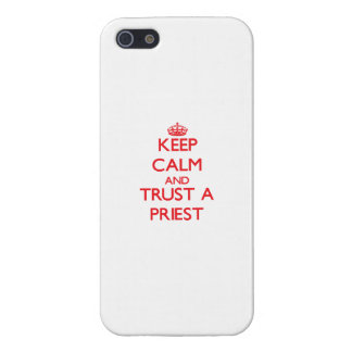 Keep Calm and Trust a Priest Cover For iPhone 5