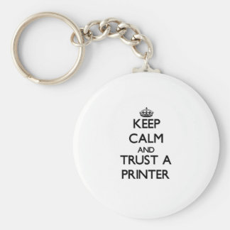 Keep Calm and Trust a Printer Basic Round Button Key Ring