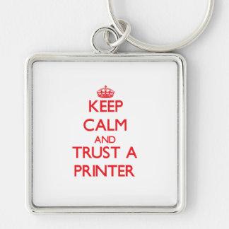 Keep Calm and Trust a Printer Keychain