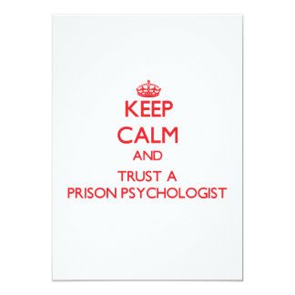 Keep Calm and Trust a Prison Psychologist 13 Cm X 18 Cm Invitation Card