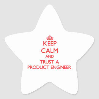 Keep Calm and Trust a Product Engineer Stickers