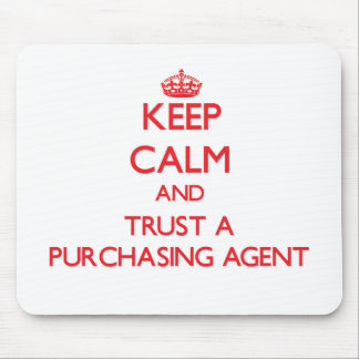 Keep Calm and Trust a Purchasing Agent Mouse Pad