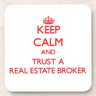 Keep Calm and Trust a Real Estate Broker Coasters