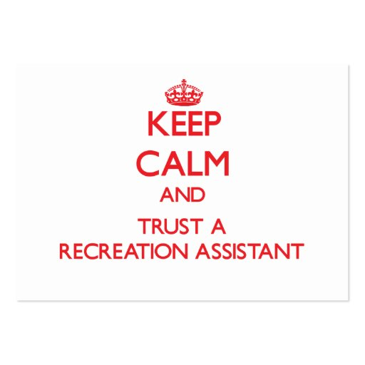 Keep Calm and Trust a Recreation Assistant Business Cards