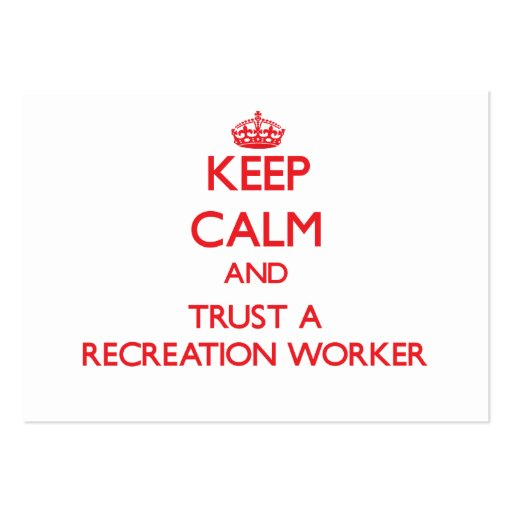 Keep Calm and Trust a Recreation Worker Business Card Template