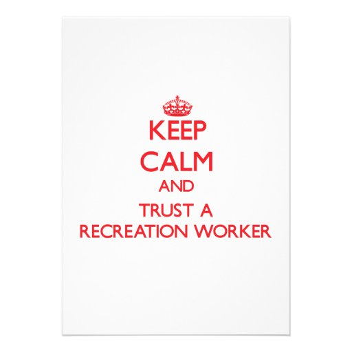 Keep Calm and Trust a Recreation Worker Custom Invite