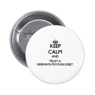 Keep Calm and Trust a Research Psychologist Buttons