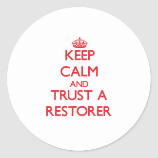 Keep Calm and Trust a Restorer Stickers