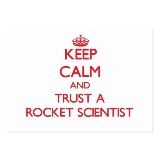 Keep Calm and Trust a Rocket Scientist Business Card