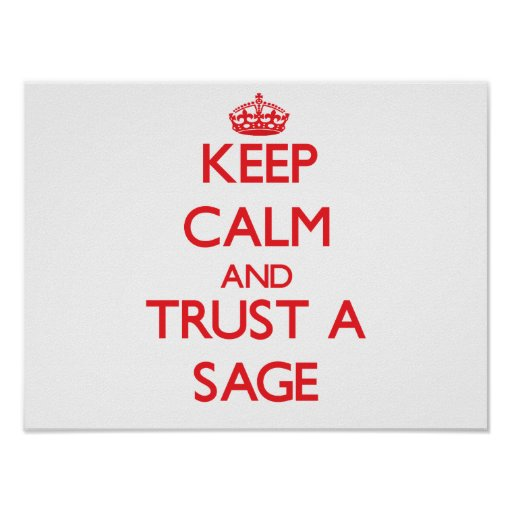 Keep Calm and Trust a Sage Posters