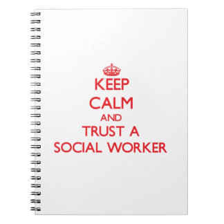 Keep Calm and Trust a Social Worker Notebooks