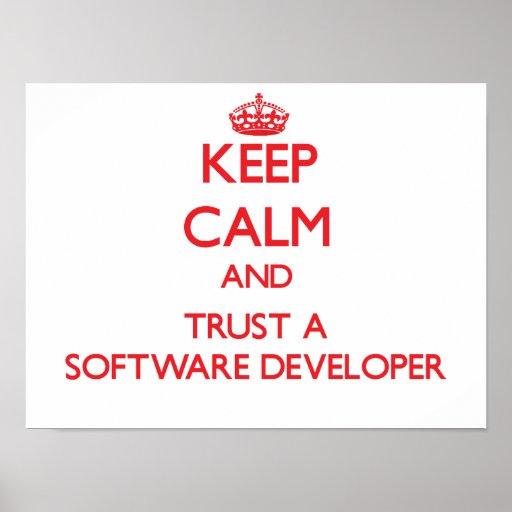 Keep Calm and Trust a Software Developer Poster