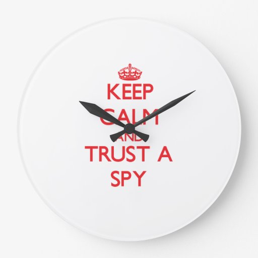 Keep Calm and Trust a Spy Wall Clock