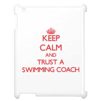 Keep Calm and Trust a Swimming Coach Cover For The iPad 2 3 4